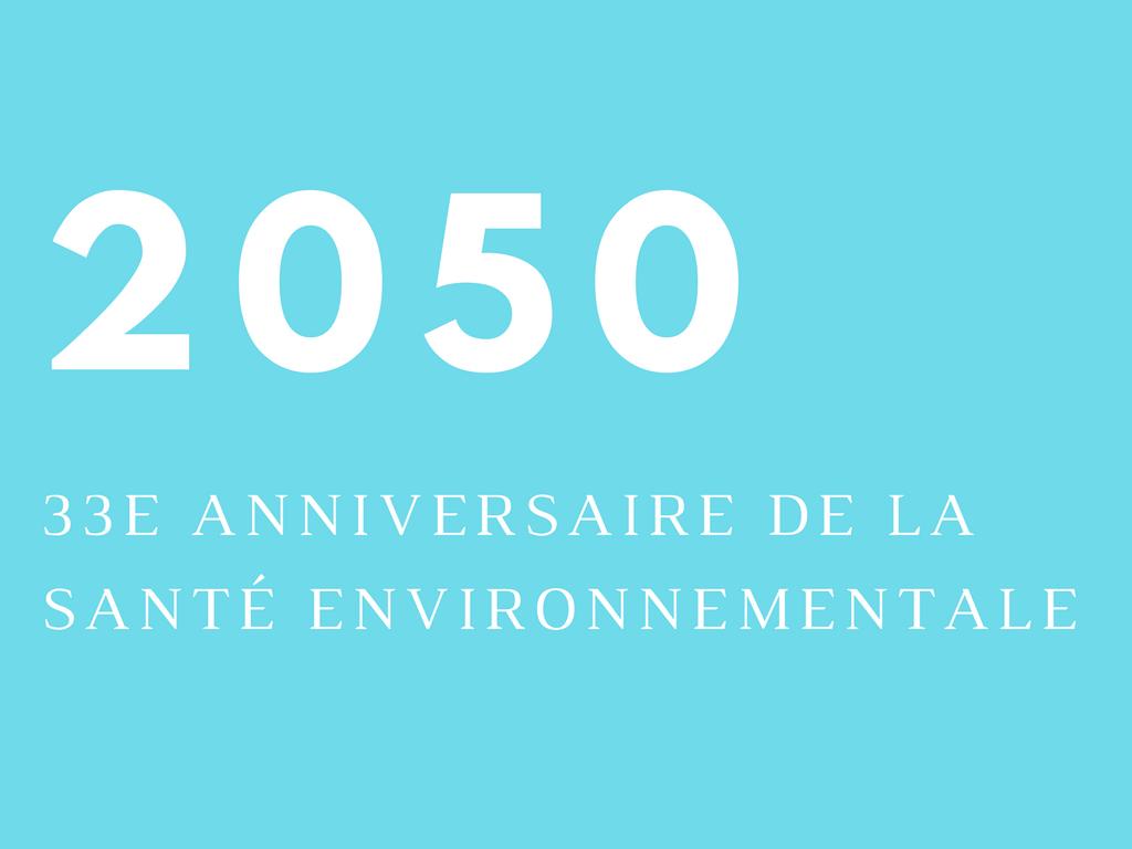 2050 : 33e anniversaire de la santé environnementale